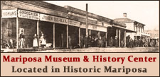 'Click' For More Info: 'Mariposa Museum & History Center' Located in Historic Mariposa, California