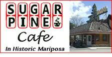 'Click' For More Info: Sugar Pine Café Located in Historic Mariposa, California