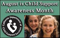 August is Child Support Awareness Month: On the road of life, their future... starts with You.