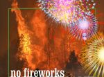CAL FIRE Reminds Everyone No Fireworks in Mariposa County and Eastern Madera County