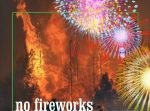 CAL FIRE Reminds Everyone No Fireworks in Mariposa County & Eastern Madera County