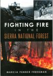 Mariposa AAUW to Host Talk on History of Fighting Fire in the Sierra National Forest on October 7, 2015