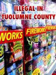 Reminder: It Is Illegal To Possess, Sell Or Use Any Kind Of Fireworks In Tuolumne County